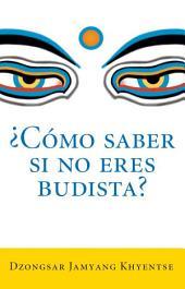 Como saber si no eres budista?