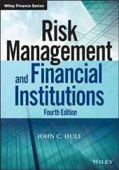 Risk Management and Financial Institutions: Edition 4