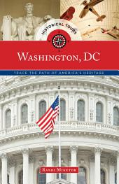 Historical Tours Washington, DC: Trace the Path of America's Heritage