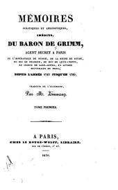 Mémoires politiques et anecdotiques, inédits, du baron de Grimm