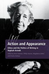 Action and Appearance: Ethics and the Politics of Writing in Hannah Arendt