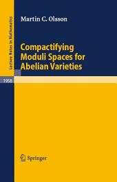 Compactifying Moduli Spaces for Abelian Varieties
