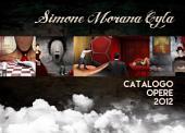 Simone Morana Cyla   Catalogo Opere 2012