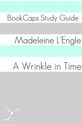 A Wrinkle in Time: BookCaps Study Guide