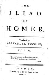 The Iliad, tr. by mr. Pope. [With notes partly by W. Broome. Preceded by] An essay on ... Homer [by T. Parnell].