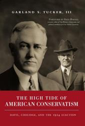 High Tide of American Conservatism: Davis, Coolidge, and the 1924 Election