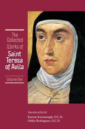 The Collected Works of St. Teresa of Avila Volume 1