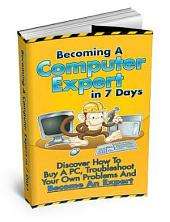 Becoming A Computer Expert in 7 Days or Less