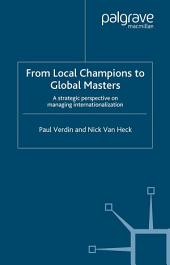 From Local Champions To Global Masters: A Strategic Perspective on Managing Internationalization