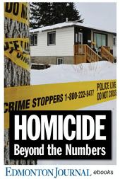 Homicide: Beyond the Numbers: An Edmonton Journal investigation into the city's bloodiest year on record