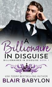 Billionaires in Disguise: Rae, Complete Omnibus Edition: A Romance Novel