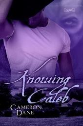 Knowing Caleb