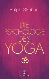 Die Psychologie des Yoga