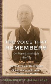 The Voice that Remembers: One Woman's Historic Fight to Free Tibet