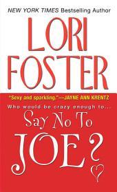 Say No To Joe?