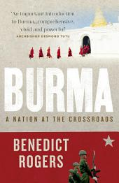 Burma: A Nation At The Crossroads