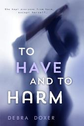 To Have and to Harm