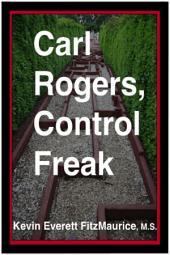 Carl Rogers, Control Freak