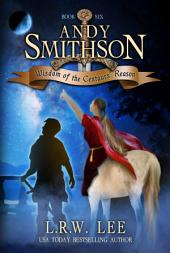 Wisdom of the Centaurs' Reason (Andy Smithson Book Six): Centaur Teen & Young Adult Epic Fantasy with Centaurs