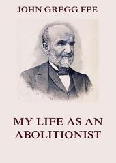 My Life As An Abolitionist