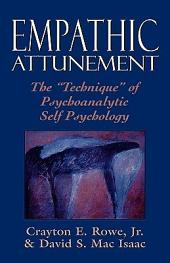 "Empathic Attunement: The ""technique"" of Psychoanalytic Self Psychology"