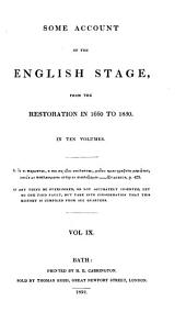 Some Account of the English Stage: From the Restoration in 1660 to 1830, Volume 9