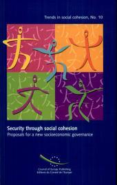Approche de la Sécurité Par la Cohésion Sociale : Propositions Pour Une Nouvelle Gouvernance Socio-économique