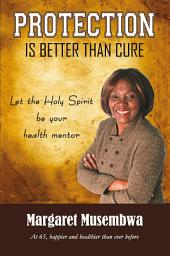 Protection Is Better Than Cure: Let the Holy Spirit Be Your Health Mentor