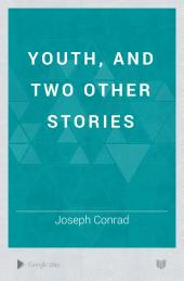 Youth, and Two Other Stories