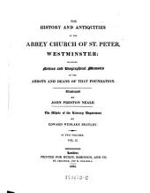 The History and Antiquities of the Abbey Church of St. Peter Westminster