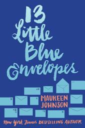 13 Little Blue Envelopes: Volume 1