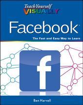 Teach Yourself VISUALLY Facebook