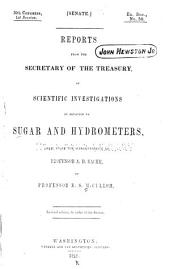 Reports from the Secretary of the Treasury: of scientific investigations in relation to sugar and hydrometers, made under the superintendence of Professor R. S. McCulloh