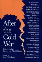 After the Cold War: Essays on the Emerging World Order