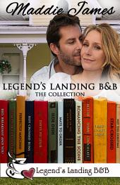 Legend's Landing Bed & Breakfast: The Collection