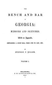 The bench and bar of Georgia: memoirs and sketches, with an appendix, containing a court roll from l790 to l857, etc, Volume 1