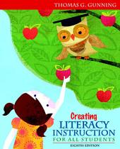 Creating Literacy Instruction for All Students: Edition 8