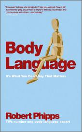 Body Language: It's What You Don't Say That Matters