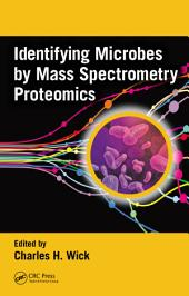 Identifying Microbes by Mass Spectrometry Proteomics