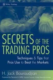 Secrets of the Trading Pros: Techniques & Tips that Pros Use to Beat the Markets