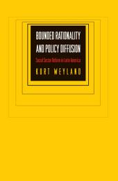 Bounded Rationality and Policy Diffusion: Social Sector Reform in Latin America