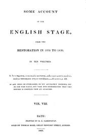 Some Account of the English Stage: From the Restoration in 1660 to 1830, Volume 8