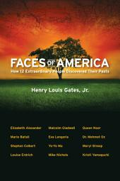 Faces of America: How 12 Extraordinary People Discovered their Pasts