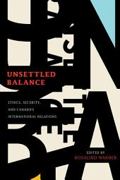 Unsettled Balance: Ethics, Security, and Canada's International Relations