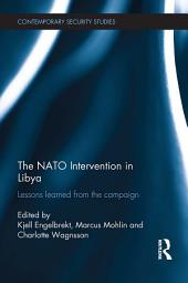 The NATO Intervention in Libya: Lessons learned from the campaign