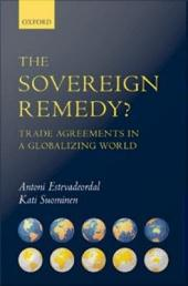 The Sovereign Remedy? : Trade Agreements in a Globalizing World: Trade Agreements in a Globalizing World