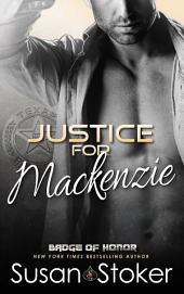 Justice for Mackenzie: Badge of Honor: Texas Heroes, Book 1