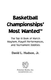 Basketball Championships' Most Wanted™: The Top 10 Book of March Mayhem, Playoff Performances, and Tournament Oddities