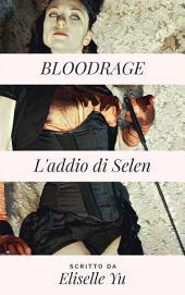 BloodRage, L'addio di Selen