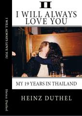 True Thai Love Stories - II: Even Thai Girls can cry! I alwasy will love you.